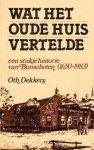 Dekkers, Oth  - Wat het oude huis vertelde (Een stukje historie van Bunschoten 1650-1983). Gesigneerd door de auteur.