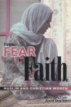 Cate, Mary Ann / Downey, Karol - From fear to faith. Muslim and Christian women.