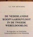 Münching, L. L. von - De Nederlandse koopvaardijvloot in de Tweede Wereldoorlog. De lotgevallen van de Nederlandse koopvaardijschepen en hun bemanning. Deel 1.