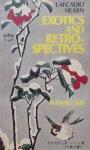 Lafcadio Hearn. (Koizumi Yakumo) - Exotics and Retrospectives.