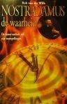 Wilk, R. van der - Nostradamus, de waarheid / de ziener onthult zelf zijn voorspellingen