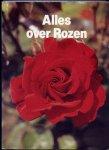 WEGMAN, FRANS H. (samenstelling en redactie) & DIRK BEIJER, HANNY MENSING - Alles over rozen