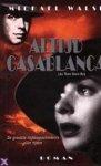 Walsh, M. - Altijd Casablanca / druk 1