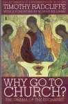 Radcliffe, Timothy (ds1377) - Why Go to Church? The Drama of the Eucharist