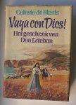 BLASIS, CELESTE DE, - Vaya con dios ! Het geschenk van Don Esteban.