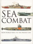 Jackson, Robert - Sea Combat (From World War I To The Present Day), 320 pag. hardcover, gave staat