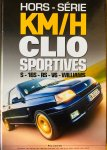 Amant, Thibaut.  Guet, Jerome. - Hors - Serie Km/H. Renault Clio Sportives S - 16S - RS - V6 - Williams.