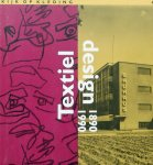 Oss, Fred van. (red.) Korthals Altes, Heleen. - Textieldesign 1890 - 1990.