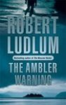 Ludlum, Robert - Ambler Warning