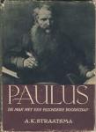 Straatsma, A.K. - PAULUS - de man met een bizondere boodschap