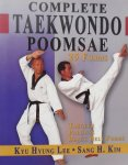Lee, Kyu Hyung. / Kim Sang H. - Complete Taekwondo Poomsae / The Official Taegeuk, Palgawe and Black Belt Forms of Taekwondo