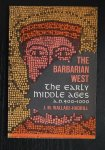 JM Wallace-Hadrill - The Barbarian West: The Early Middle Ages: Ad 400-1000.