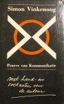 Vinkenoog, Simon ; Pieter Brattinga (book design) - Proeve van Kommunikatie. Met hand- en voetnoten van de auteur