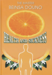 The Master Beinsa Douno (compiled by dr Vassil Velev) - Health and sickness; thoughts form the lectures and talks of the master on the problems of human health