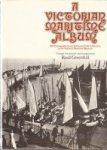 Greenhill, Basil - A Victorian Maritime Album