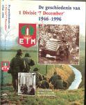 Elands Martin ... Richard van Gils ... Ben Schoenmaker ... van expeditionaire macht tot 1 divisie 7 december...voor, tijdens en na de eerste politionele actie - De geschiedenis van 1 Divisie  ' 7 december ' 1946 - 1996 ... van renville tot de soevereiniteitsoverdracht...mobilisabel en weer paraat...de lange weg naar landcent...kwaliteit ten koste van kwantiteit