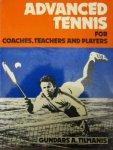 Tilmanis, Gundars A. - Advanced Tennis for coaches, teachers and players