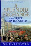 Bernstein, William J.(ds1265) - A Splendid Exchange: How Trade Shaped the World from Prehistory to Today