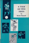 Benaud, Richie - A tale of two tests
