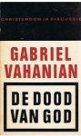 Vahanian, Gabriel - De dood van God - Christendom in discussie - De cultuur van onze na-christelijke tijd