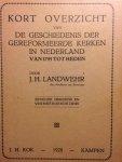 Landwehr, J.H. - Kort overzicht van de geschiedenis der gereformeerde kerken in Nederland van 1795 tot heden