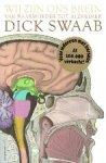 Swaab, Dick - Wij zijn ons brein  Van baarmoeder tot alzheimer