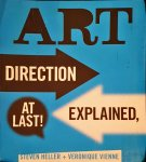 HELLER, STEVEN AND VIENNE VERONIQUE - ART DIRECTION EXPLAINED, AT LAST