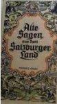 Adrian, Karl / Renner, Franz (ill.) - Alte Sagen aus dem Salzburger Land
