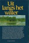Boonstra Rommert & Kees Scherer - UIT LANGS HET WATER - RECREATIE ROND EN OP HET WATER IN NEDERLAND - MET UNIEKE AUTO-, FIETS- EN WANDELTOCHTEN