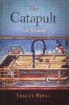 Rihll, Tracey. - The Catapult / A History