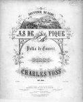 Voss,  Charles: - As de Pique. Polka de concert. Op. 196. Souvenir de Bade