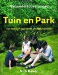 N. Baker - Natuurdetective op pad Tuin & park