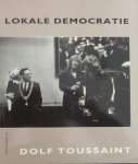 Toussaint Dolf - Lokale democratie