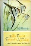 Lodewijks, J.M. - Stille pracht in het tropische aquarium. Te illustreren met Hille`s plaatjes naar aquarellen van Rein Stuurman en H. van Kruiningen. Pentekeningen en bandontwerp: Rein Stuurman