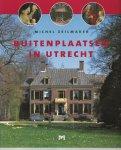 Zeilmaker, Michel - Buitenplaatsen in Utrecht