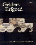Redactie - Gelders Oudheidkundig Contactbericht + Gelders Erfgoed (zie extra)