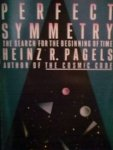 Pagels, Heinz R. - Perfect Symmetry. The Search for the Beginning of Time