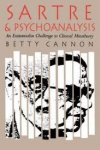 CANNON, Betty - Sartre & Psychoanalysis; An Existentialist Challange to Clinical Metatheory