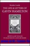 B. Cassidy; - Life & Letters of Gavin Hamilton (1723-1798). Artist & Art Dealer in Eighteenth-Century Rome,
