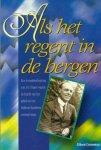 Crossman, Eileen - Fraser - ALS HET REGENT IN DE BERGEN - een levensbeschrijving van J.O.Fraser waarin de kracht van het gebed ....