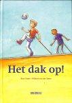 Visser, Rian / Steen, Wilbert van der - Het dak op!. Prentenboek met aanvullende informatie over daken en dakdekken.