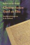 Meiden, Willem van der - Christus tussen IJssel en Elbe (Inculturatiemotieven in de Heliand)