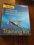 Northrup, Tony;  Mackin, J. C - MCTS Self-Paced Training Kit (Exam 70-642): Configuring Windows Server 2008 Network Infrastructure