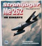 Jurleit, Manfred - Strahljager Me 262 im Einsatz. Alle Geschwader, Gruppen und Kommandos.