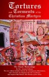 Antonio Gallonio ; William D. Edwards - Tortures And Torments Of The Christian Martyrs 2ed
