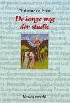 Pizan, Christine. de - De lange weg der studie- memorandum