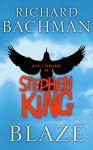 King, Stephen als Bachman, Richard - Blaze (cjs) Richard Bachman = Stephen King (Engelstalig) hardcover met omslag Hodder & Stoughton NIEUW boek in perfecte staat FIRST print BCA