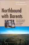 Gawronski J.H.G. en Boyarsky P.V. ( ds1266) - Northbound with Barents, Russian-Dutch integrated archeological research on the Nova Zembla archipelago