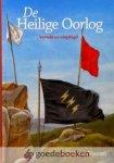 Vuuren, A.C.H. van - De Heilige Oorlog *nieuw* --- Verteld en uitgelegd.