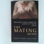 Miller, Geoffrey - The Mating Mind ; How sexual choise shaped the evolution of human nature